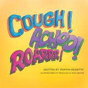 Cough, Achoo, and Roar!