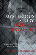 The Mysterious Story of Gitano Cervantes