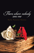 There, Where Nobody Sees Me