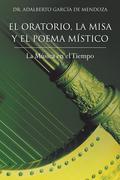 El   Oratorio, La Misa Y   El Poema  Místico