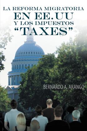 """La Reforma Migratoria En Ee.Uu Y Los Impuestos """"Taxes"""""""