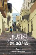 Del Petate a Fortaleza Y Otras Historias Del Siglo Xx