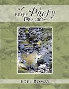 A Brief Poesy, 1989-2004