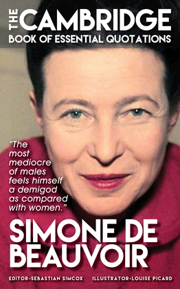 SIMONE DE BEAUVOIR - The Cambridge Book of Essential Quotations