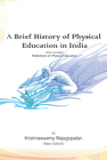 A Brief History of Physical Education in India (New Edition)