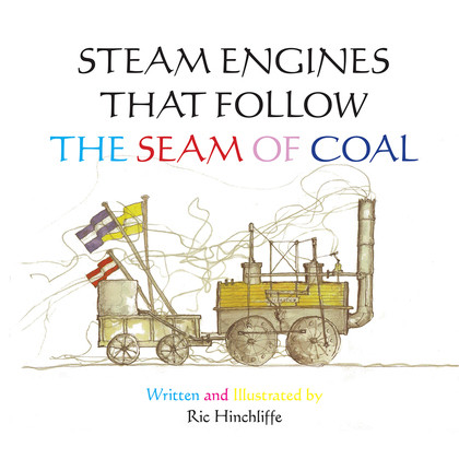 Steam Engines That Follow the Seam of Coal