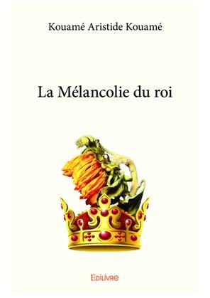 La Mélancolie du roi
