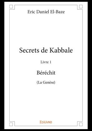 Secrets de Kabbale - Livre 1