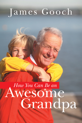 How You Can Be an Awesome Grandpa