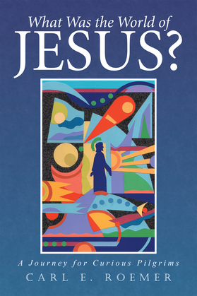 What Was the World of Jesus?