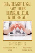 Guia Bilingue Legal Para Todos/ Bilingual Legal Guide for All