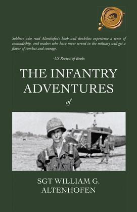 The Infantry Adventures of Sgt William G. Altenhofen