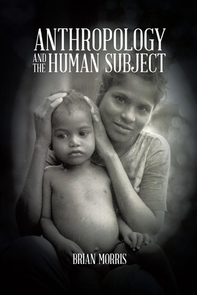 Anthropology and the Human Subject