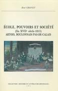 École, pouvoirs et société (fin xviie-1815). Artois, Boulonnais, Pas-de-Calais