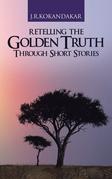 Retelling the Golden Truth Through Short Stories