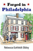 Forged in Philadelphia
