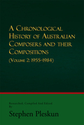 A Chronological History of Australian Composers and Their Compositions - Vol. 2
