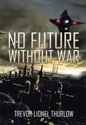 No Future Without War