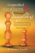 Controlled Mothers and Damaged Daughters