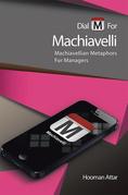 "Dial ""M"" for Machiavelli"