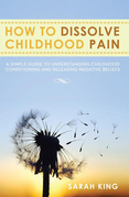 How to Dissolve Childhood Pain