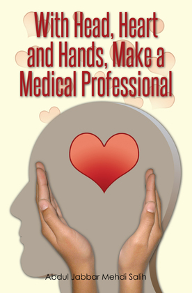 With Head, Heart and Hands, Make a Medical Professional