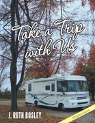 Take a Trip with Us