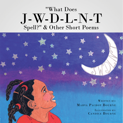 """What Does J-W-D-L-N-T Spell?""  & Other Short Poems"