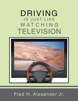 Driving Is Just Like Watching Television