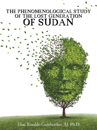 The Phenomenological Study of the Lost Generation of Sudan
