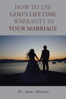 How to Use God's Lifetime Warranty in Your Marriage