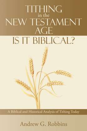 Tithing in the New Testament Age: Is It Biblical?