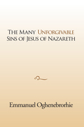 The Many Unforgivable Sins of Jesus of Nazareth