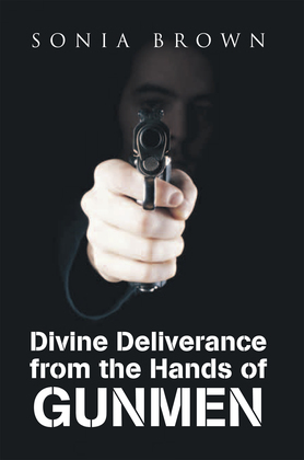 Divine Deliverance from the Hands of Gunmen