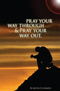 Pray Your Way Through & Pray Your Way Out