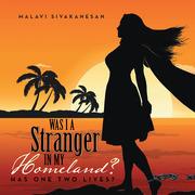 Was I a Stranger in My Homeland?
