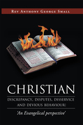 Christian Discrepancy, Disputes, Disservice and Devious Behaviour:'An Evangelical Perspective'