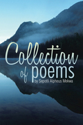 Collection of Poems by Sepotli Alpheus Mekwa