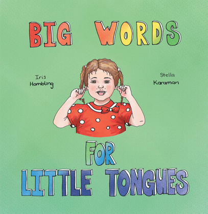 Big Words for Little Tongues