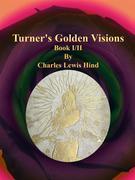 Turner's Golden Visions: Book I/II