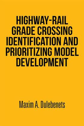 Highway-Rail Grade Crossing Identification and Prioritizing Model Development