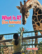 What Is A? (Zoo Animals)