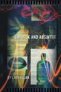 Lipstick and Absinthe