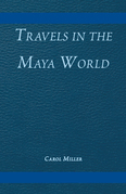 Travels in the Maya World