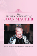 The Broken Down Mind of Joan Maurer