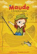 Mini-Maude Tome 2: Truites et moustiques