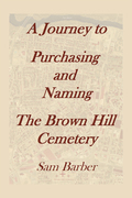 A Journey to Purchasing and Naming the Brown Hill Cemetery