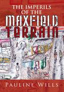 The Imperils of the Maxfield Terrain