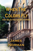 When the Colors Fly and Selected Short Stories