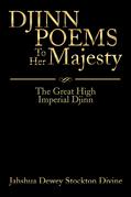 Djinn Poems to Her Majesty